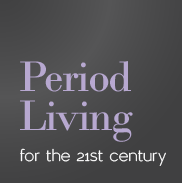 Period Living for the 21st century